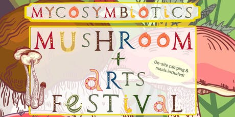 MycoSymbiotics Mushroom & Arts Festival tickets