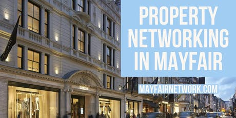Property Networking in Mayfair tickets