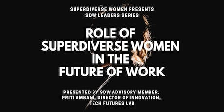 Role of Superdiverse Women in the future of Work - A SDW Leaders Series tickets