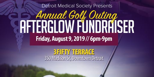 Detroit Medical Society Presents:  Annual Golf Outing Afterglow Fundraiser