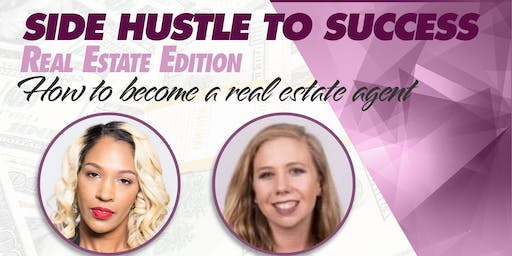 Side Hustle to Success - Real Estate Edition