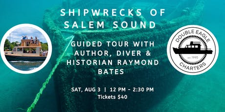 SHIPWRECK CRUISE  OF SALEM - GUIDED BY RAYMOND BATES tickets