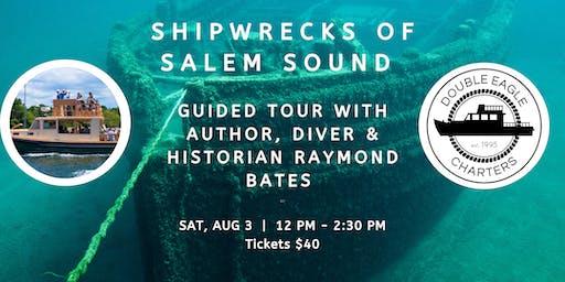 SHIPWRECK CRUISE  OF SALEM - GUIDED BY RAYMOND BATES