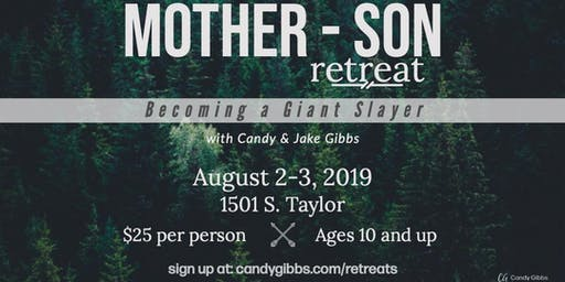 Mother-Son Retreat with Candy & Jake Gibbs