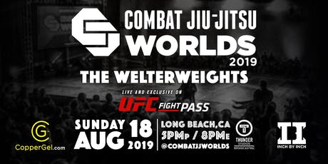 "Combat Jiu-Jitsu Worlds 2019 ""The Welterweights"" tickets"