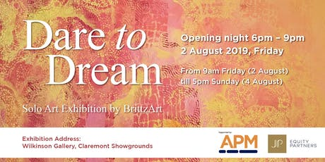 Dare to Dream Solo Exhibition by Brittz Art tickets