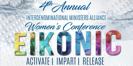 INTERDENOMINATIONAL MINISTERS ALLIANCE (IMA) 4TH ANNUAL WOMEN'S CONFERENCE tickets