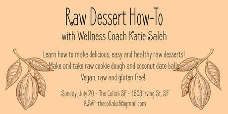 Learn How to Make Raw Desserts with Wellness Coach Katie Saleh tickets