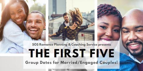 The First Five - Pre-planned Dates for Married/Engaged Couples tickets
