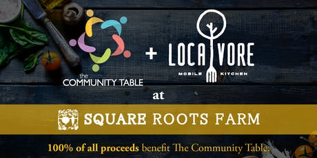 Know Your Farmer Dinner Series:  SQUARE ROOTS FARM for The Community Table tickets