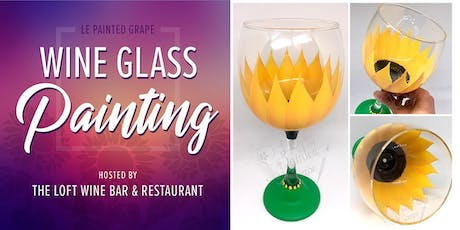 Wine Glass Painting at The Loft Wine Bar & Restaurant 7/27 @ 1:30pm tickets