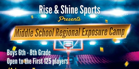 Middle School Regional Exposure Camp Hosted by Rise & Shine Sports tickets