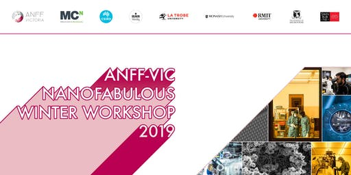 ANFF-VIC Nanofabulous Winter Workshop 2019