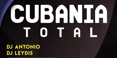 CUBANIA TOTAL WITH DJS ANTONIO & LEYDIS
