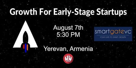Launch Armenia presents Growth for Early Stage Startups with SmartGateVC tickets