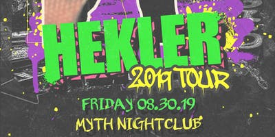 We The Plug Presents: HEKLER 2019 Tour at Myth Nightclub 08.30.19
