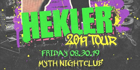 We The Plug Presents: HEKLER 2019 Tour at Myth Nightclub 08.30.19 tickets