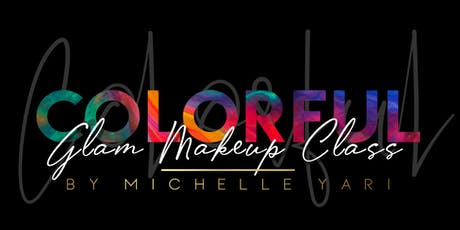 COLORFUL GLAM MAKEUP CLASS tickets