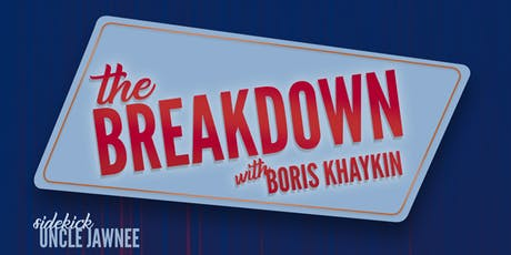 The Breakdown with Boris Khaykin w/ GARY GULMAN & JULIA GEIER tickets
