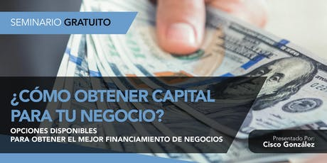 ¿Cómo Obtener Capital Para Tu Negocio? tickets