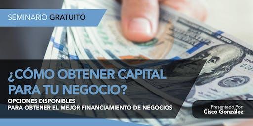 ¿Cómo Obtener Capital Para Tu Negocio?