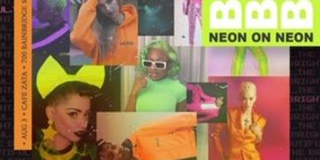 """The bold, THE BRIGHT, The Beautiful: NEON ON NEON"" tickets"