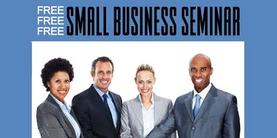 SMALL BUSINESS SEMINAR (FREE)