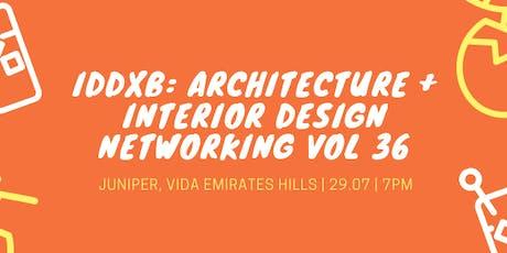 IDDXB: Architecture + Interior Design Networking Vol 36 tickets