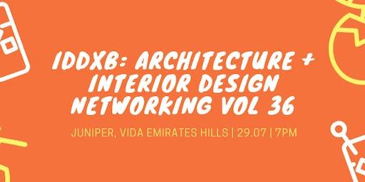 IDDXB: Architecture + Interior Design Networking Vol 36