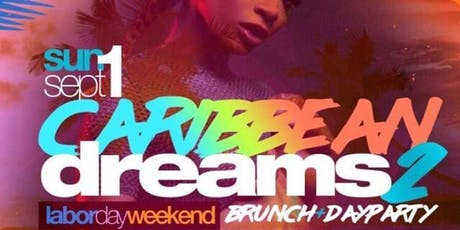 CARRIBEAN DREAMS BRUNCH AND DAY PARTY tickets