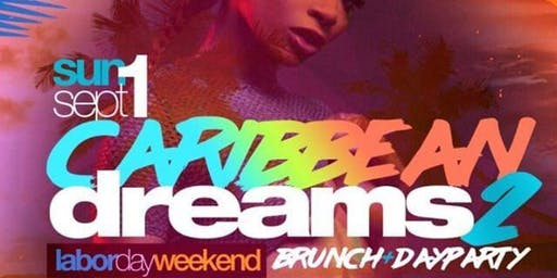 CARRIBEAN DREAMS BRUNCH AND DAY PARTY