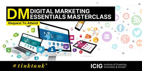 DIGITAL MARKETING (DM) ESSENTIALS MASTERCLASS   tickets