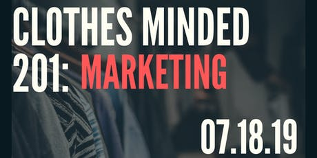 Clothes Minded 201: Marketing  tickets