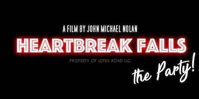 """Heartbreak Falls """"The Party"""""""