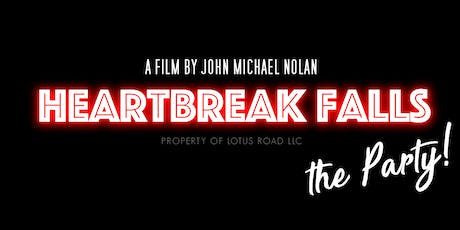 "Heartbreak Falls ""The Party"" tickets"