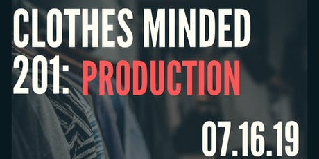 Clothes Minded 201: Production tickets