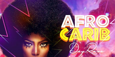AFRO-CARIB DAY RAVE Brunch and Day Party tickets