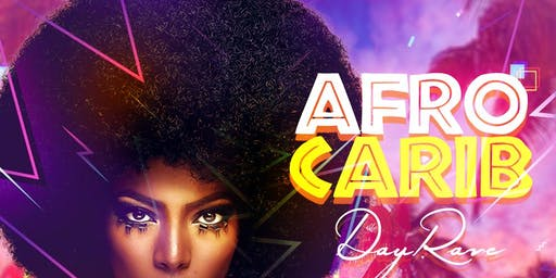 AFRO-CARIB DAY RAVE Brunch and Day Party