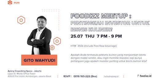 Foodizz Meetup:  Pentingkah Investor Untuk Bisnis Kuliner?