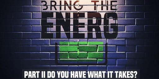 No Labels Present Bring The EnerG PT. 2: Do You Have What It Takes