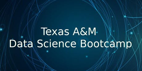 Texas A&M Data Science Bootcamp tickets