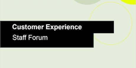Customer Experience - All Staff Forum tickets
