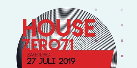 House Zero71 // July Edition tickets
