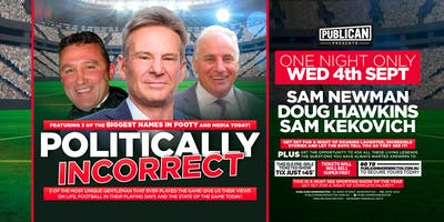 Politically incorrect - Sam Newman, Sam Kekovich, Doug Hawkins LIVE!