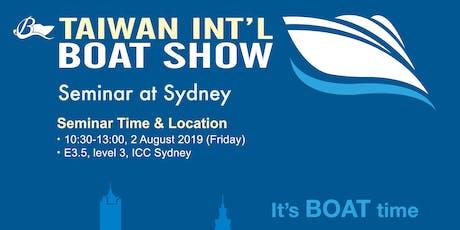 Taiwan International Boat Show - Seminar at Sydney tickets