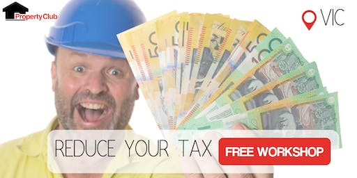 VIC Property Club | Reduce Your Tax