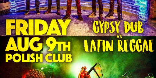 GYPSY DUB vs LATIN REGGAE : Midnight Tea Party + Los Chavos!