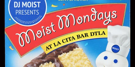 Moist Mondays W/ DJ Moist @ La Cita Bar  tickets