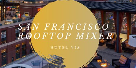San Francisco Rooftop Mixer 9/5/19  at Hotel VIA tickets