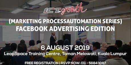 ICTforGrowth (Marketing ProcessAutomation Series) : Facebook Advertising Edition (6 August, Taman Melawati) tickets